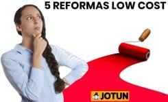 5 Ideas de reformas low cost para darle un nuevo aire a tu hogar