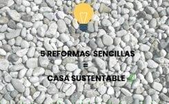5 reformas sencillas para hacer tu casa sustentable